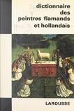 Robert Genaille - Dictionnaire des peintres flamands et hollandais.