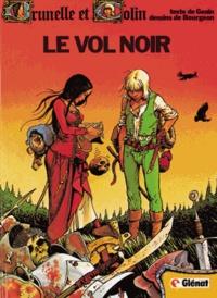 Robert Genin et François Bourgeon - Brunelle et Colin Tome 1 : Le vol noir.