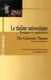 Robert Germay et Philippe Poirrier - Le théâtre universitaire - Pratiques et expériences.