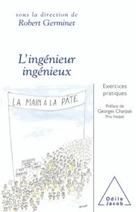 Robert Germinet - Ingénieur ingénieux (L') - Exercices pratiques.