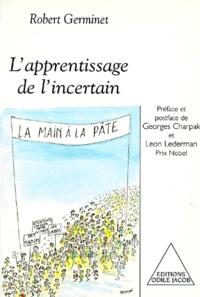 Robert Germinet - L'apprentissage de l'incertain.