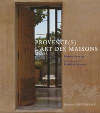 Robert Gervais et Frédéric Ducout - Provence(s) l'art des maisons.