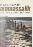 Robert Gessain - Ammassalik - Ou La civilisation obligatoire.