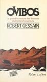 Robert Gessain et Jean Dorst - Ovibos - La grande aventure des bœufs musqués et des hommes.