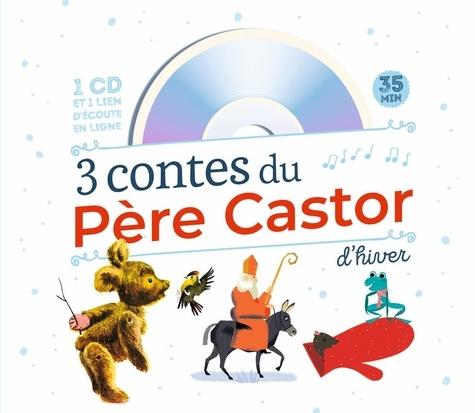 Robert Giraud et Olivier Latyk - 3 contes du Père Castor d'hiver. 1 CD audio