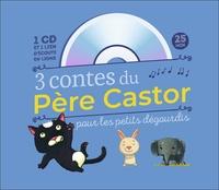 Robert Giraud et Vanessa Gautier - 3 contes du Père Castor pour les petits dégourdis. 1 CD audio