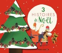 Robert Giraud et Julia Wauters - 3 histoires de Noël - La Légende de Saint-Nicolas ; L'Ours et les trolls de la montagne ; Michka.