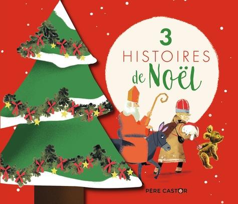3 histoires de Noël. La Légende de Saint Nicolas ; L'Ours et les trolls de la montagne ; Michka