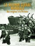 Robert Giraud - La Seconde Guerre mondiale - Des origines à la victoire.