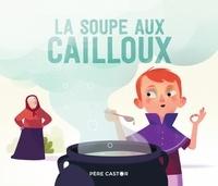 Robert Giraud et Olivier Latyk - La soupe aux cailloux.