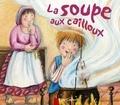 Robert Giraud et Pascale Wirth - La soupe aux cailloux.