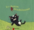Robert Giraud et Vanessa Gautier - Le chaton désobéissant.