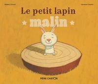 Robert Giraud et Vanessa Gautier - Le petit lapin malin.