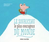 Robert Giraud - Le Souriceau le plus courageux du monde.