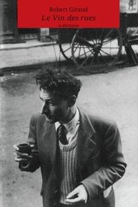 Robert Giraud - Le vin des rues.