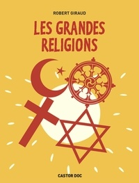 Robert Giraud - Les grandes religions.