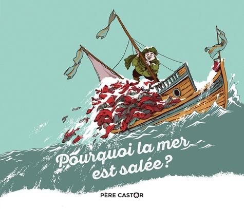 Robert Giraud et Nancy Peña - Pourquoi la mer est salée ?.
