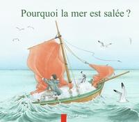 Robert Giraud et Hélène Muller - Pourquoi la mer est salée ?.