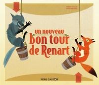 Robert Giraud et Henri Meunier - Un nouveau bon tour de Renart.