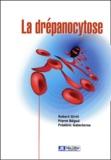 Robert Girot et Pierre Bégué - La  drépanocytose.