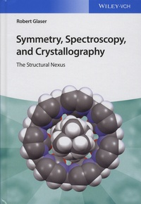 Symmetry, Spectroscopy, and Crystallography- The Structural Nexus - Robert Glaser |