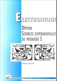 Robert Gleize - Electronique Option sciences expérimentales de première S.