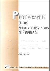 Robert Gleize - Photographie Option Sciences expérimentales de Première S - OPTION DE 1ERE S.