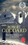 Robert Goddard - Heather Mallender a disparu.