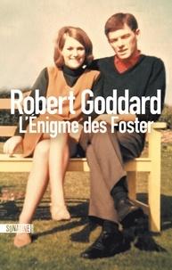 Robert Goddard - L'Énigme des Foster.