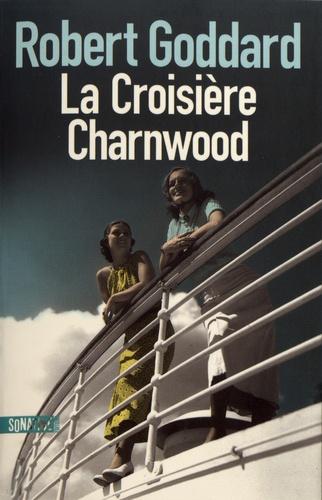 Robert Goddard - La croisière Charnwood.