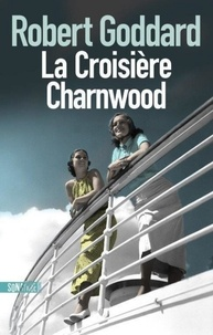 Electronics ebook collection télécharger La croisière Charnwood par Robert Goddard iBook CHM DJVU 9782355846878 (Litterature Francaise)