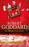 Robert Goddard - Le Temps d'un autre.