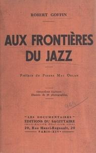 Robert Goffin et Pierre Mac Orlan - Aux frontières du jazz.