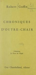 Robert Goffin - Chroniques d'outre-chair.
