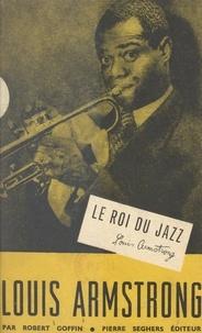 Robert Goffin - Louis Armstrong, le roi du jazz.
