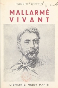 Robert Goffin - Mallarmé vivant.