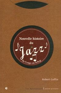 Robert Goffin - Nouvelle histoire du jazz - Du Congo au Bebop.