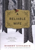 Robert Goolrick - A reliable wife.