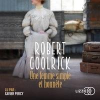 Robert Goolrick et Marie de Prémonville - Une femme simple et honnête.