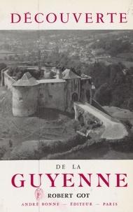 Robert Got et Robert de Chateaubriant - Découverte de la Guyenne.