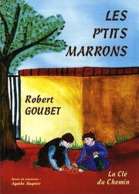 Robert Goubet - Les p'tits marrons.