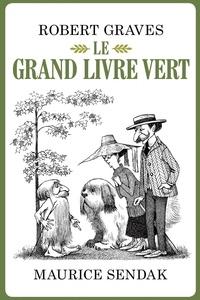 Robert Graves et Maurice Sendak - Le grand livre vert.