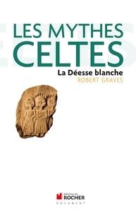 Rapidshare télécharger des livres pdf Les mythes celtes  - La Déesse blanche FB2