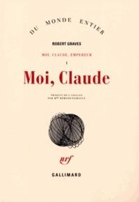 Robert Graves - Moi, Claude, Empereur Tome 1 : Moi, Claude.