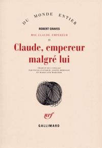 Robert Graves - Moi, Claude, Empereur Tome 2 : Claude, Empereur malgré lui.
