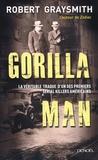 Robert Graysmith - Gorilla Man.