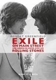 Robert Greenfield - Exile On Main Street - Une saison en enfer avec les Rolling Stones.