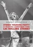 Robert Greenfield - Stones Touring Party - A travers l'Amérique avec les Rolling Stones.