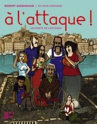 Robert Guédiguian et Sylvain Dorange - A l'attaque - Un conte de l'Estaque.