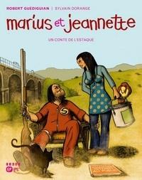 Robert Guédiguian et Sylvain Dorange - Marius et Jeannette - Un conte de l'Estaque.